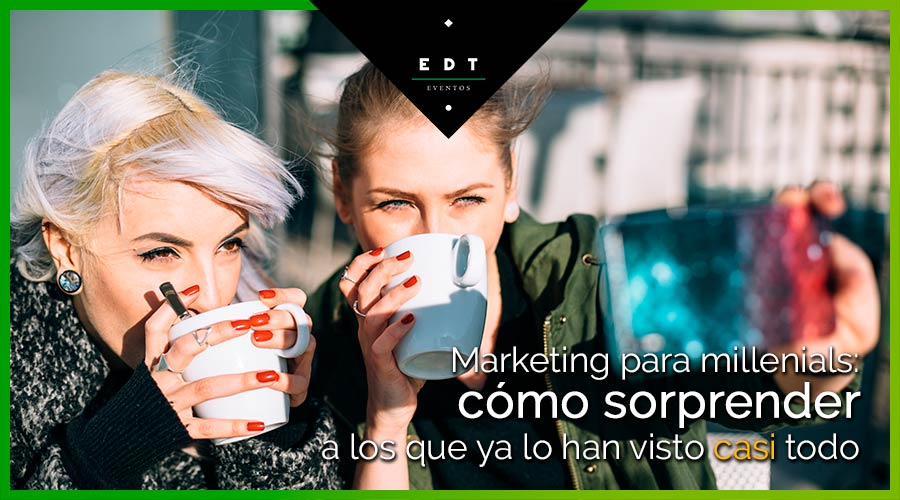 Marketing para millenials: cómo organizar eventos